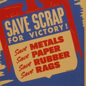 a portion of a poster from WWII saying Save Scrap for victory!