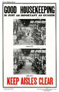 "Poster showing a messy shop floor in a factory and a clean one, instructing viewers that ""good housekeeping"" is necessary in the factory as well as the home."