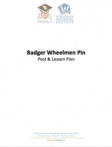 Click on this to access the badger wheelmen pin post and lesson plan